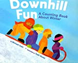 Downhill Fun: A Counting Book About Winter (Know Your Numbers)