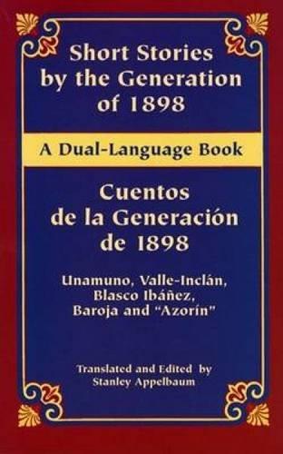 Short Stories by the Generation of 1898/Cuentos de la Generación de 1898: A Dual-Language Book