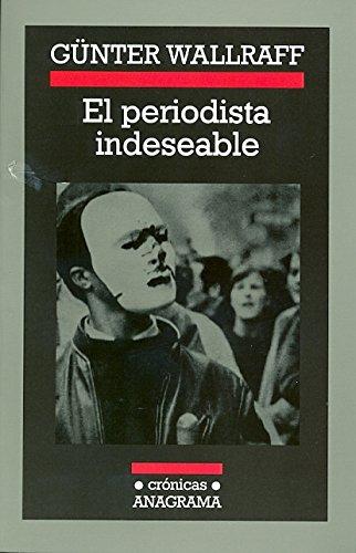 EL PERIODISTA INDESEABLE