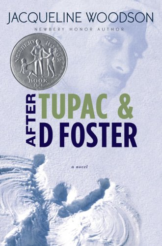 After Tupac and D Foster (Newbery Honor Book), Jacqueline Woodson