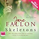 Skeletons (       UNABRIDGED) by Jane Fallon Narrated by Penelope Rawlins