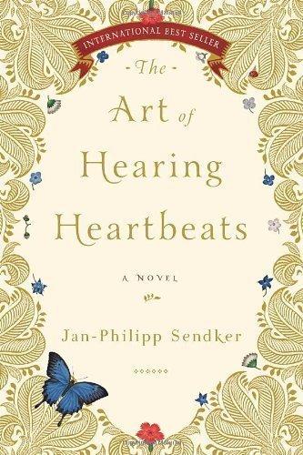 The Art of Hearing Heartbeats by Sendker, Jan-Philipp (Original Edition) [Paperback(2012)]