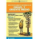 Guia politicamente incorrecta de Israel y oriente medio (Ensayo/ Essay)