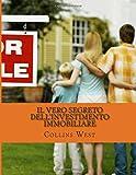Il Vero Segreto Dell'investimento Immobiliare: In una Smart Grossista Si tratta di sognare! (Italian Edition)