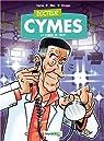 Docteur Cymes tome 1 La vanne de trop par Cymes