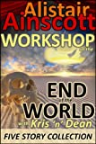 Five Tales from the Workshop at the End of the World with Kris