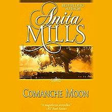 Comanche Moon | Livre audio Auteur(s) : Anita Mills Narrateur(s) : Eileen Stevens