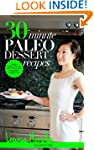 30-Minute Paleo Dessert Recipes: Simp...
