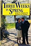 Three Weeks in Spring (0233970479) by Parker, Joan,H.