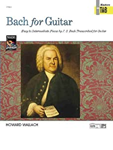 Bach For Guitar -- Masters In Tab by Alfred Publishing Company