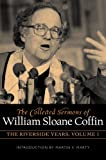 img - for The Collected Sermons of William Sloane Coffin - The Riverside Years (Set of vol's 1 & 2) book / textbook / text book