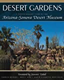 Desert Gardens: A Photographic Tour of the Arizona-Sonora Desert Museum