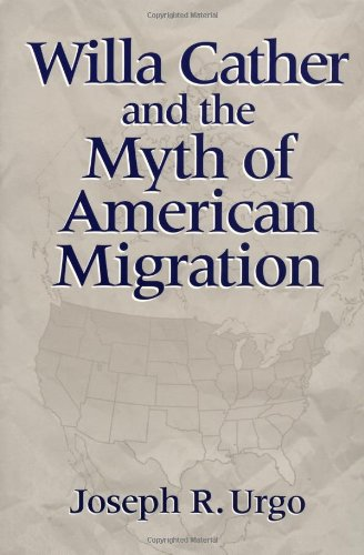 Willa Cather and the Myth of American Migration