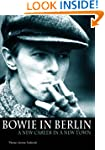 Bowie In Berlin: A New Career In A Ne...