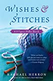 Wishes and Stitches: A Cypress Hollow Yarn (A Cypress Hollow Yarn Novel)