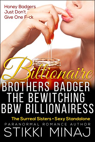 Billionaire Brothers Badger the Bewitching BBW Billionairess: The Surreal Sisters (BWWM Shapeshifter Paranormal Menage Pregnancy Romance) (Sexy Standalone)