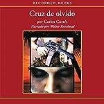 Cruz de olvido [Cross of Oblivion (Texto Completo)] | Carlos Cortes