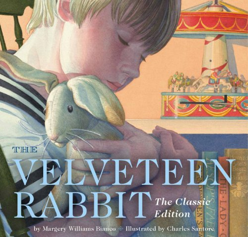 The Velveteen Rabbit: Or, How Toys Become Real PDF