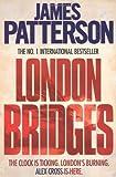 London Bridges (Alex Cross 10) by Patterson, James (2010) Patterson. James