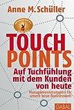 Touchpoints: Auf Tuchf�hlung mit dem Kunden von heute. Managementstrategien f�r unsere neue Businesswelt (Dein Business)