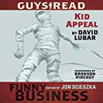 Kid Appeal: A Story from Guys Read: Funny Business | David Lubar