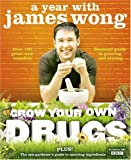 Image of Grow Your Own Drugs: A Year With James Wong