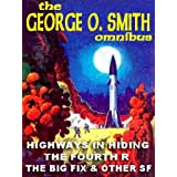 The George O. Smith Omnibus: Highways in Hiding; The Big Fix & Other SF Classics; The Fourth 'R'