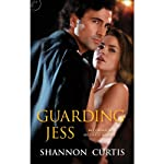 Guarding Jess (       UNABRIDGED) by Shannon Curtis Narrated by Lauren Fortgang