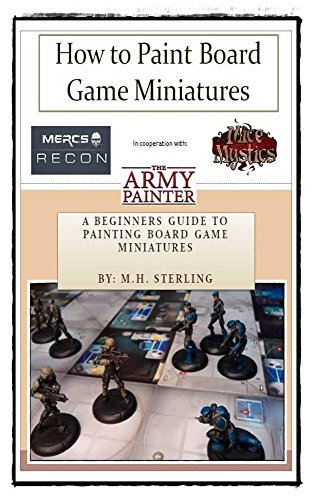 how-to-paint-board-game-miniatures-the-beginners-guide-to-painting-board-game-miniatures-english-edi