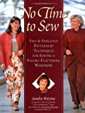 No Time to Sew: Fast & Fabulous Patterns & Techniques for Sewing a Figure-Flattering Wardrobe (0875967442) by Betzina, Sandra