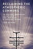img - for Reclaiming the Atmospheric Commons: The Regional Greenhouse Gas Initiative and a New Model of Emissions Trading (American and Comparative Environmental Policy) book / textbook / text book