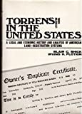img - for Torrens in the United States: Legal and Economic History and Analysis of American Land-registration Systems book / textbook / text book