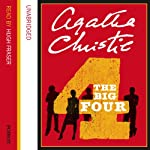 The Big Four (       UNABRIDGED) by Agatha Christie Narrated by Hugh Fraser