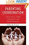 Parenting Coordination: A Practical G...