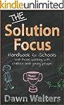 THE Solution Focus Handbook for Schoo...