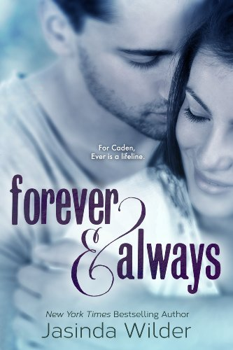 Forever & Always (The Ever Trilogy: Book 1) by Jasinda Wilder