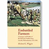img - for Embattled Farmers: Campaigns and Profiles of Revolutionary Soldiers from Lincoln, Massachusetts, 1775-1783 book / textbook / text book