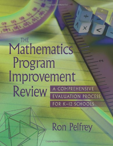 The Mathematics Program Improvement Review: A Comprehensive Evaluation Process for K-12 Schools