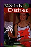 Welsh Dishes: 46 Popular, Proven Recipes (It's Wales) (0862434920) by Rhian Williams
