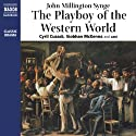 The Playboy of the Western World Audiobook by J. M. Synge Narrated by Cyril Cusack, Siobhan McKenna