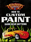 Monster Garage: How To Custom Paint Damn Near Anything (Motorbooks Workshop)