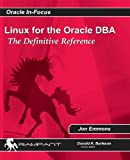 Linux for the Oracle DBA: The Definitive Reference (Oracle In-Focus series) (Volume 40)