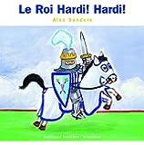 Le Roi Hardi! Hardi!