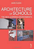 img - for Architecture of Schools: The New Learning Environments by Mark Dudek (2000-12-03) book / textbook / text book