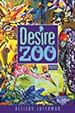 By Alison Luterman Desire Zoo: Poems [Paperback]