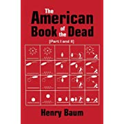 "The American Book of the Dead Part I & II (Kindle Edition) By Henry Baum          Click for more info     Customer Rating:       First tagged ""ufo"" by Henry Baum"