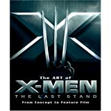 "Art of X-Men The Last Stand: From Concept to Feature Film (Newmarket Pictorial Moviebook)von ""Bruce Ratner"""