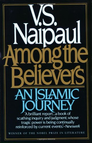 Among the Believers: An Islamic Journey (Vintage)
