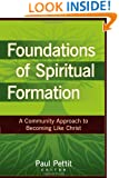 Foundations of Spiritual Formation: A Community Approach to Becoming Like Christ