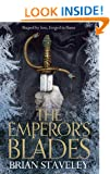 The Emperor's Blades: Chronicle of the Unhewn Throne: Book One